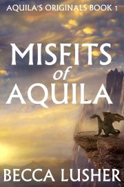 book cover for Misfits of Aquila. A dragon stands on a rock ledge overlooking the sunrise.